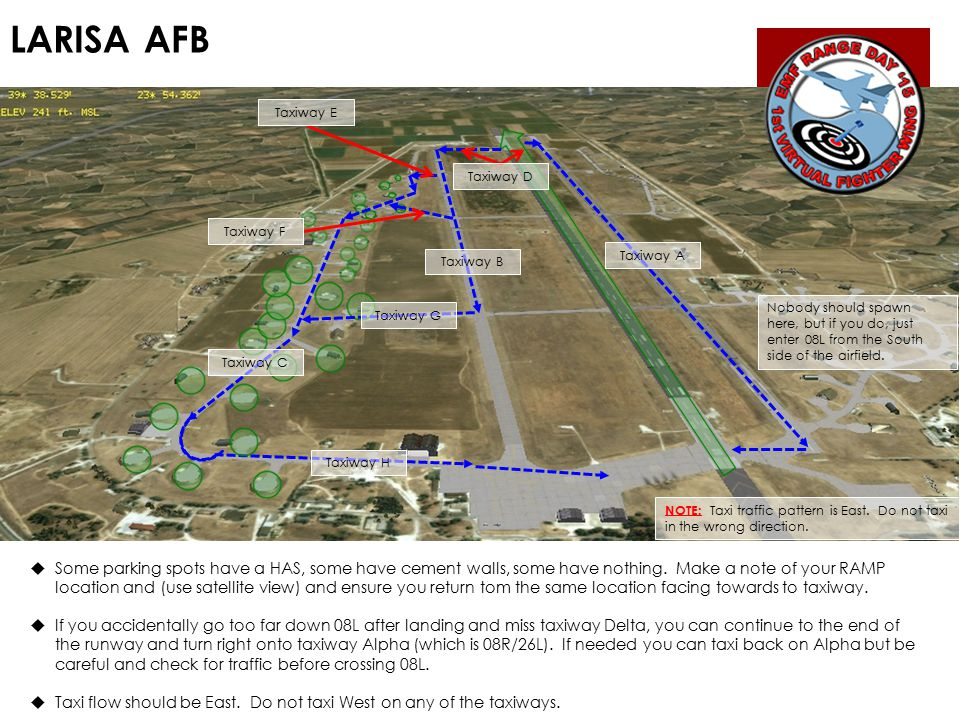 LARISA AFB NOTE: Taxi traffic pattern is East.Do not taxi in the wrong direction.