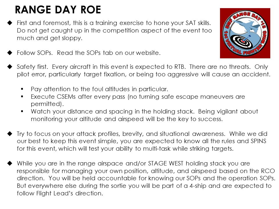 RANGE DAY ROE  First and foremost, this is a training exercise to hone your SAT skills.
