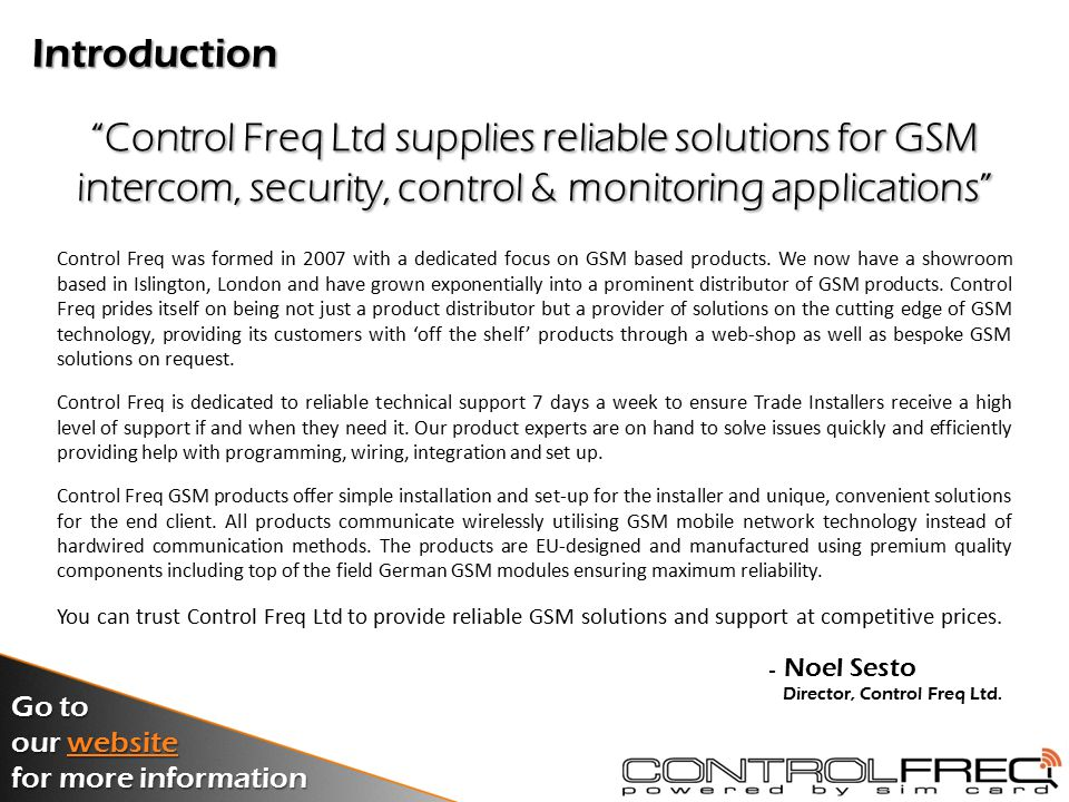Control Freq was formed in 2007 with a dedicated focus on GSM based products.
