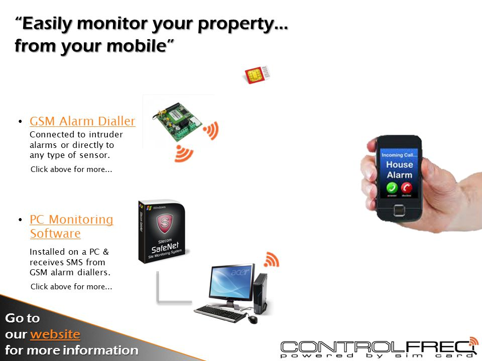 Introducing our Control Freq Product Range 2012 GSM Alarm Dialler Range Go to our website website for more information