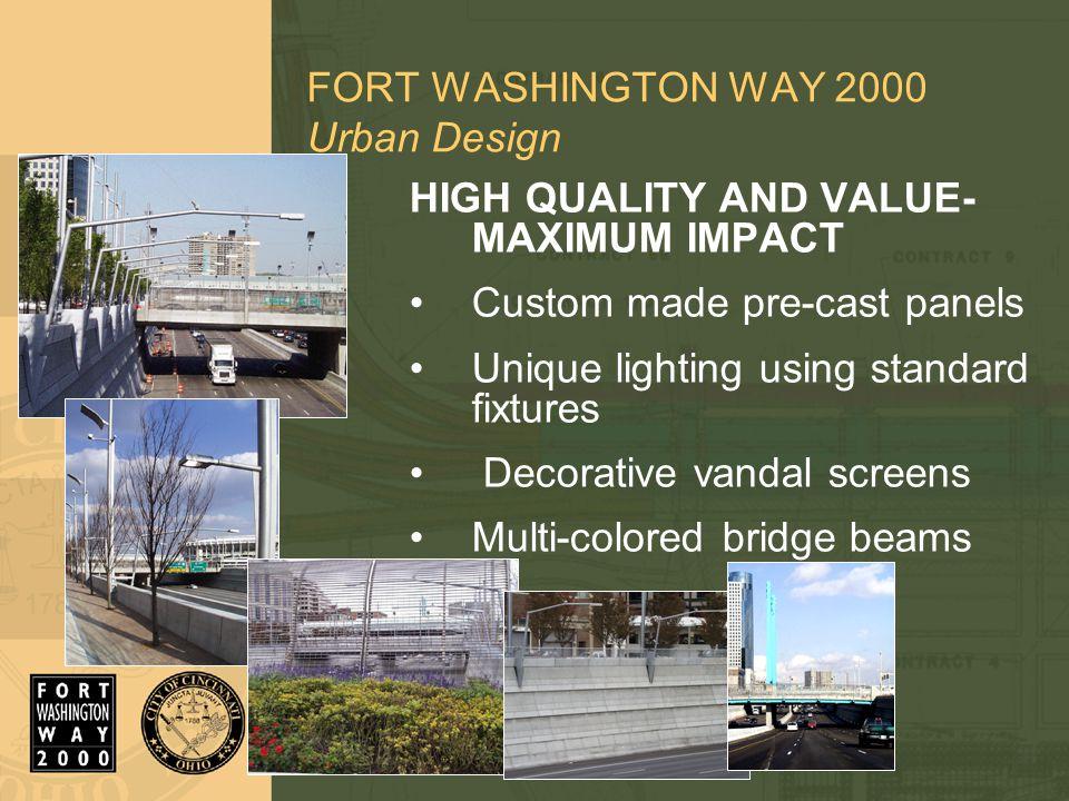 FORT WASHINGTON WAY 2000 Innovative Bridge Types Firsts in Ohio: Steel Box Girder Cast-in-Place Box Girder Concrete Integral Piers