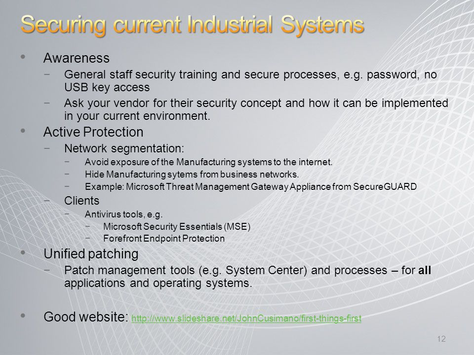 Awareness −General staff security training and secure processes, e.g.