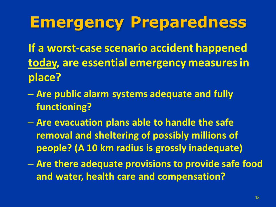 Emergency Preparedness If a worst-case scenario accident happened today, are essential emergency measures in place.