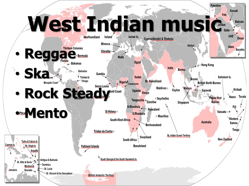 West Indian music Reggae Reggae Ska Ska Rock Steady Rock Steady Mento Mento