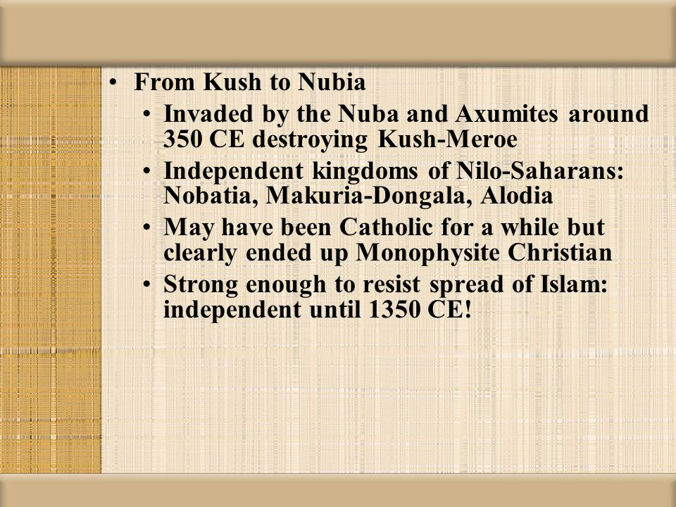Axum or Ethiopia Independent kingdom along Red Sea, Horn of Africa For a while influence and control extended into Kush-Nubia Monophysite Christian