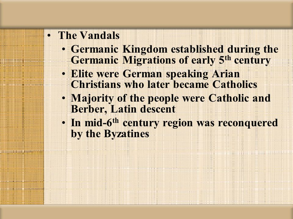 The Vandals Germanic Kingdom established during the Germanic Migrations of early 5 th century Elite were German speaking Arian Christians who later be
