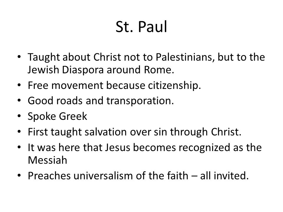 St. Paul Taught about Christ not to Palestinians, but to the Jewish Diaspora around Rome.