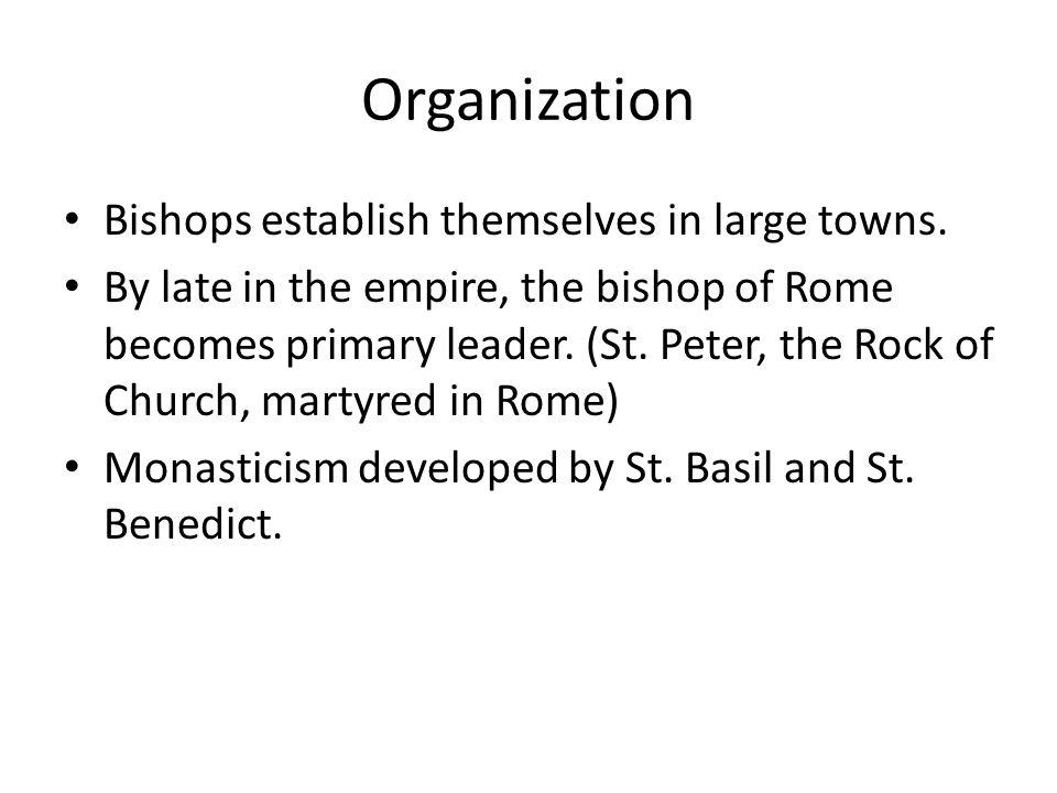 Organization Bishops establish themselves in large towns.