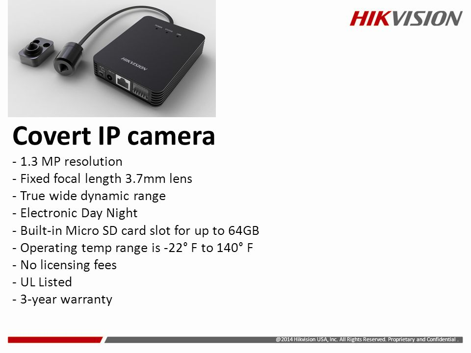 Covert IP camera - 1.3 MP resolution - Fixed focal length 3.7mm lens - True wide dynamic range - Electronic Day Night - Built-in Micro SD card slot fo