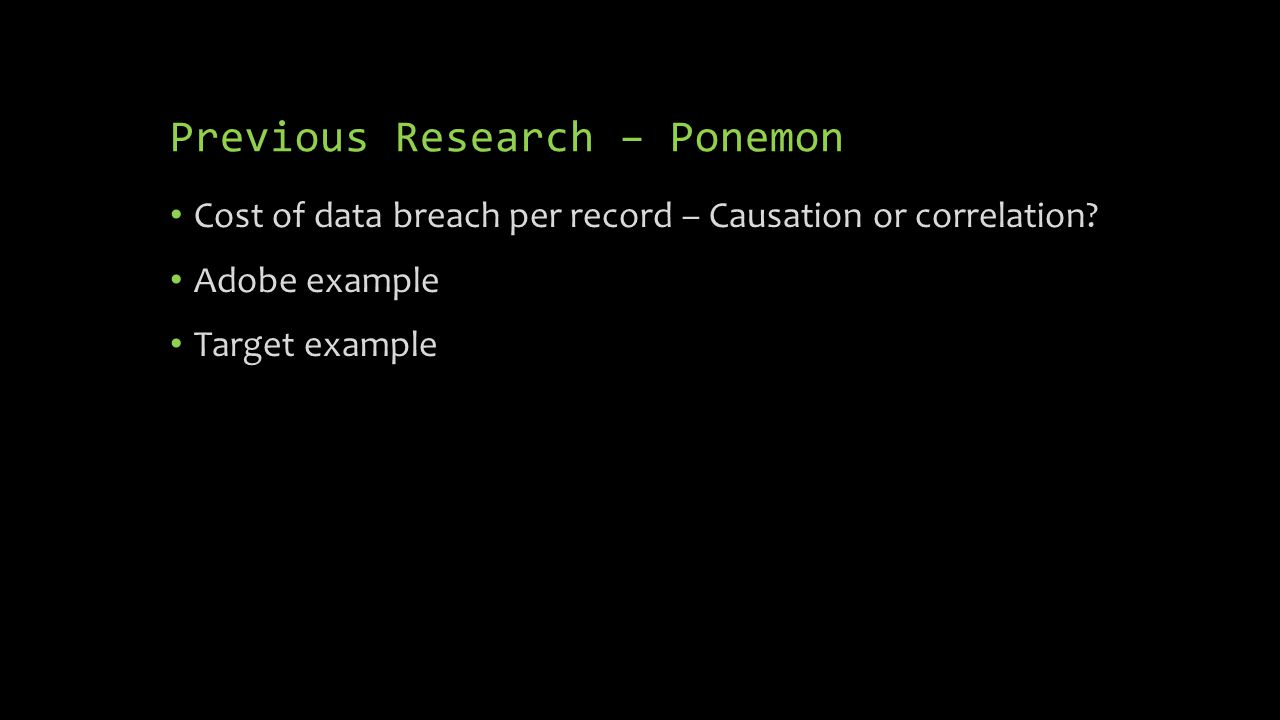 Previous Research – Ponemon Cost of data breach per record – Causation or correlation? Adobe example Target example