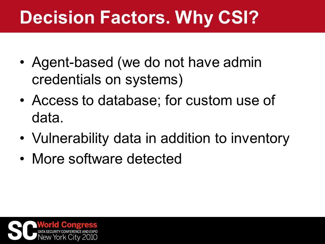 Decision Factors. Why CSI.