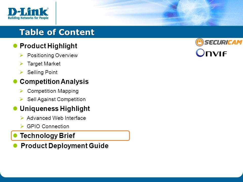 Table of Content Product Highlight  Positioning Overview  Target Market  Selling Point Competition Analysis  Competition Mapping  Sell Against Competition Uniqueness Highlight  Advanced Web Interface  GPIO Connection Technology Brief Product Deployment Guide