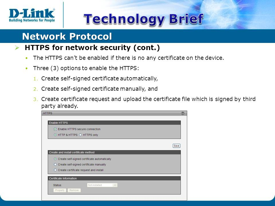 Network Protocol  HTTPS for network security (cont.) The HTTPS can't be enabled if there is no any certificate on the device.