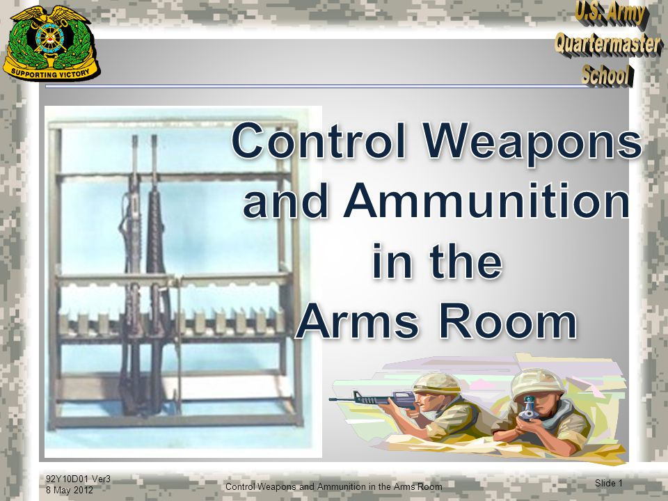 92Y10D01 Ver3 8 May 2012 Slide 32 Control Weapons and Ammunition in the Arms Room DA Form 3749 HHC 13 th Military Police Battalion 1 1005-01-128-9936 9188477 Rifle, 5.56mm M16A2 Arms Room Freeman, Louie SSG Louie Freeman Kathleen Miller