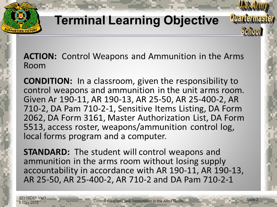 92Y10D01 Ver3 8 May 2012 Slide 23 Control Weapons and Ammunition in the Arms Room Key and Lock Controls (cont)  The key control register will be maintained at unit level.