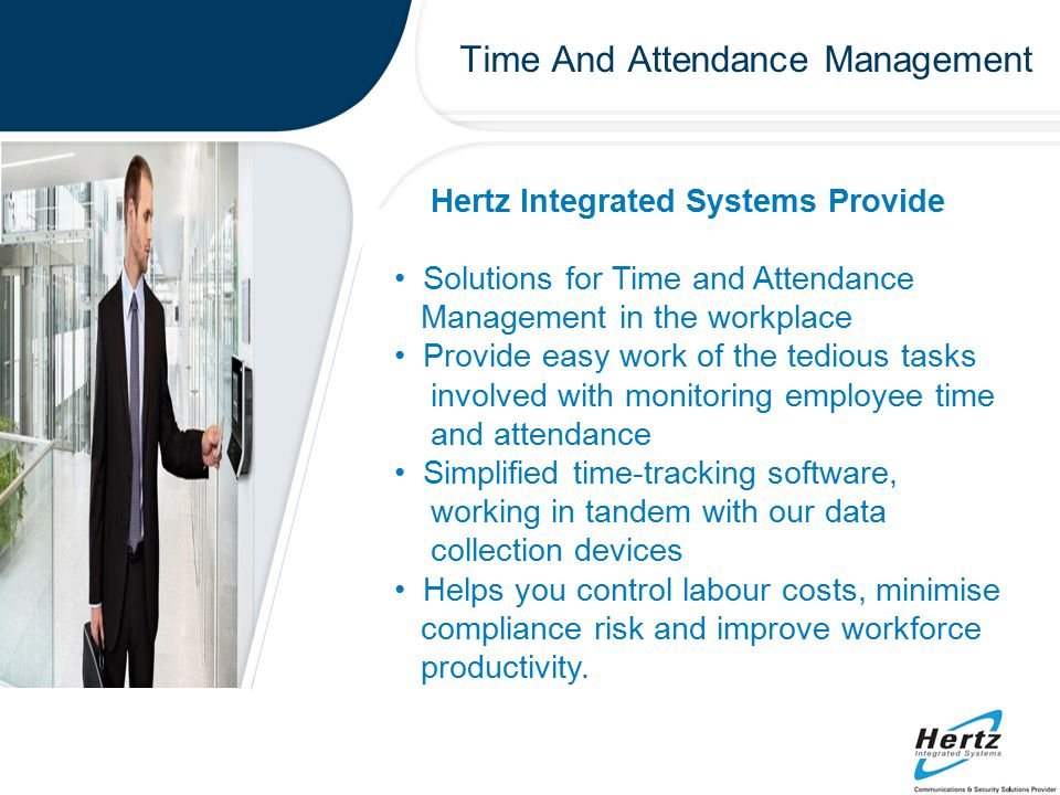Time And Attendance Management Benefits of Time/Attendance Management Reduced payroll error rate.
