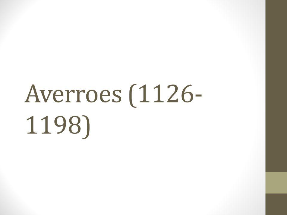 Averroes (1126- 1198)