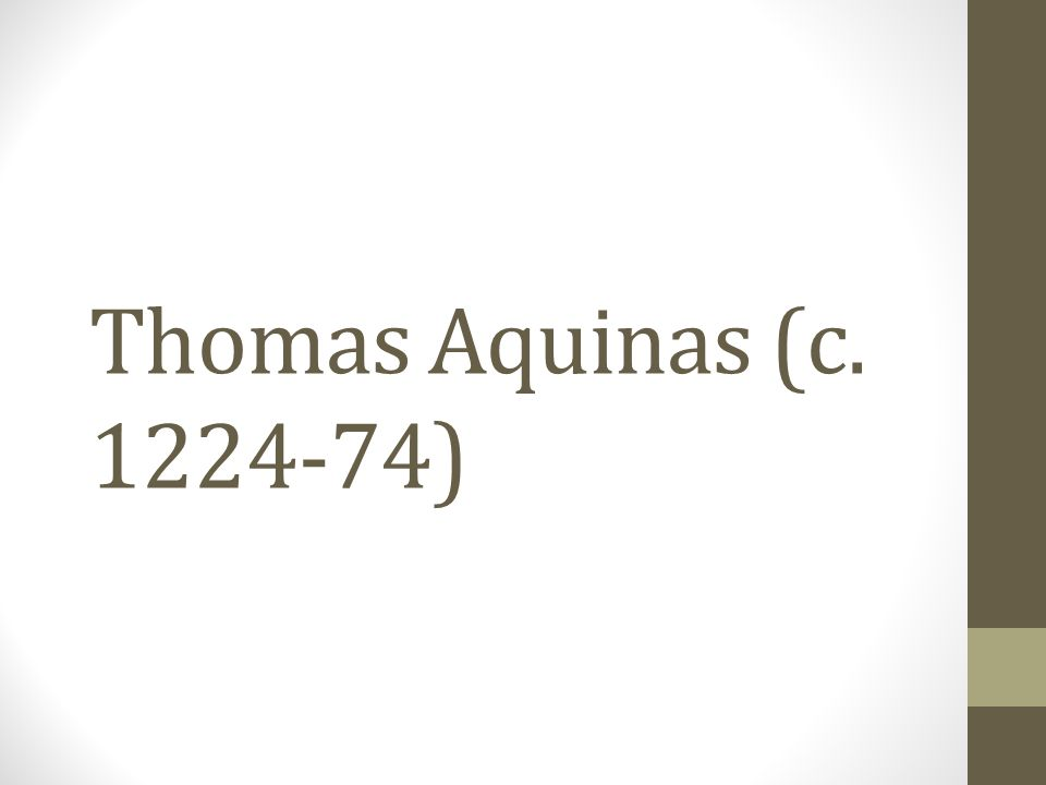 Thomas Aquinas (c. 1224-74)