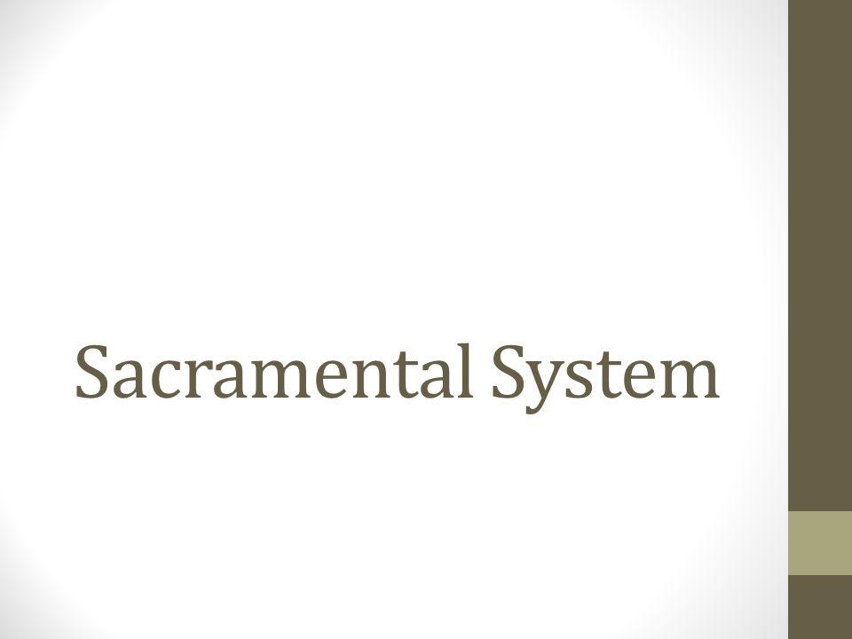 Sacramental System