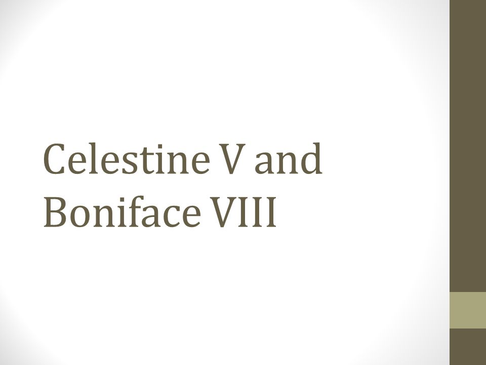 Celestine V and Boniface VIII