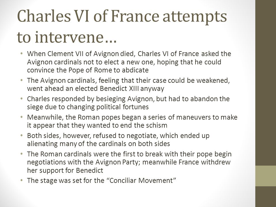 Charles VI of France attempts to intervene… When Clement VII of Avignon died, Charles VI of France asked the Avignon cardinals not to elect a new one,