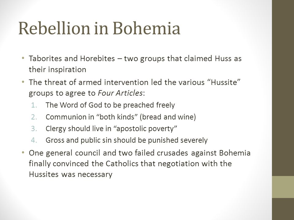 """Rebellion in Bohemia Taborites and Horebites – two groups that claimed Huss as their inspiration The threat of armed intervention led the various """"Hus"""