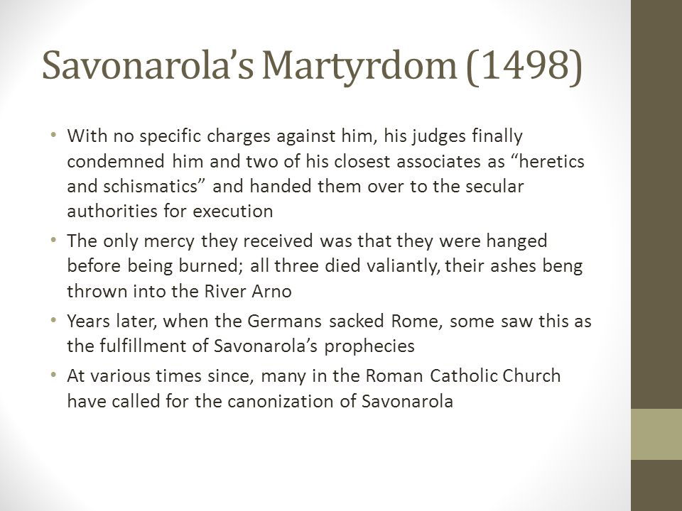 """Savonarola's Martyrdom (1498) With no specific charges against him, his judges finally condemned him and two of his closest associates as """"heretics an"""
