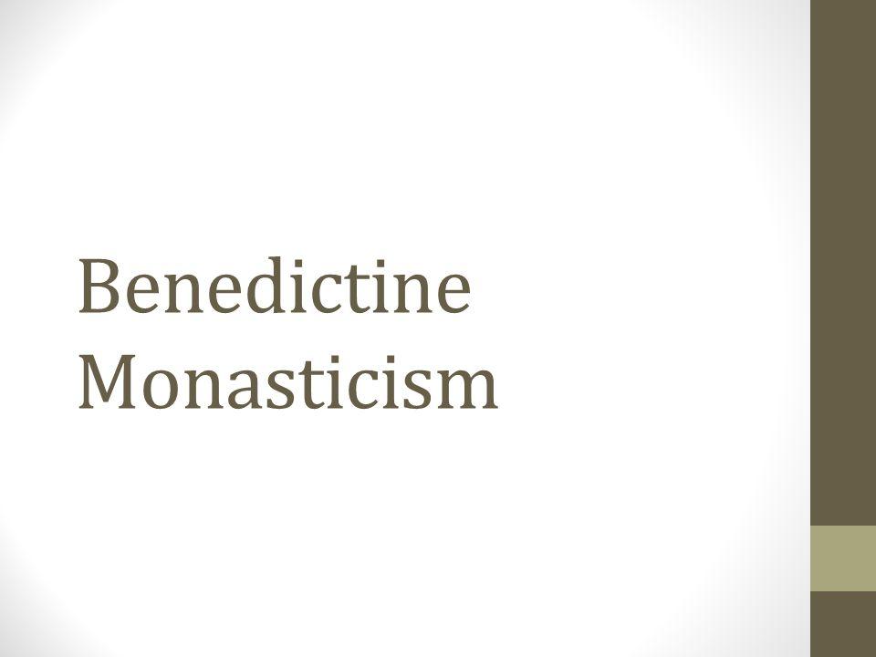 Benedictine Monasticism