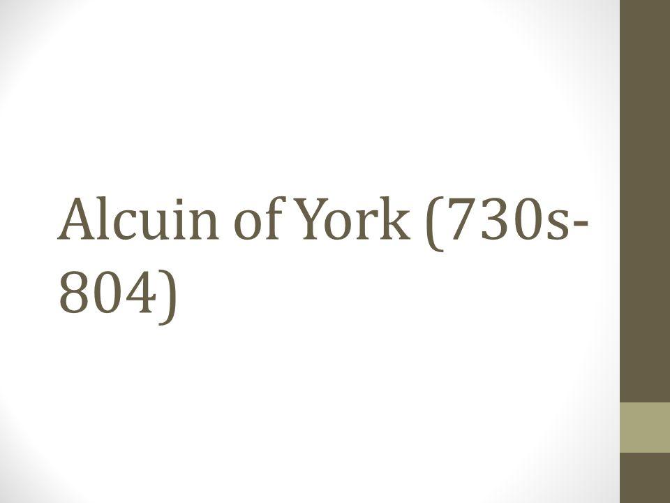 Alcuin of York (730s- 804)