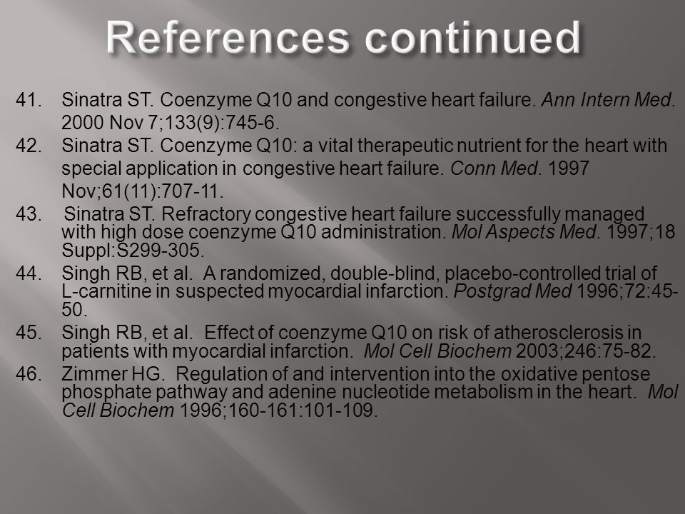 41.Sinatra ST. Coenzyme Q10 and congestive heart failure. Ann Intern Med. 2000 Nov 7;133(9):745-6. 42.Sinatra ST. Coenzyme Q10: a vital therapeutic nu