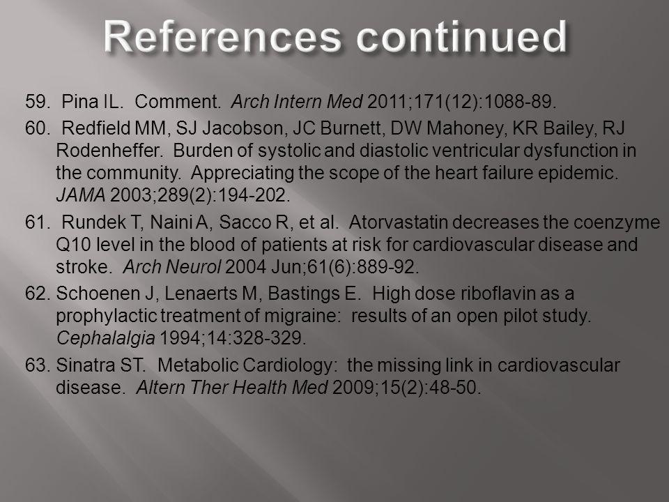 59. Pina IL. Comment. Arch Intern Med 2011;171(12):1088-89. 60. Redfield MM, SJ Jacobson, JC Burnett, DW Mahoney, KR Bailey, RJ Rodenheffer. Burden of