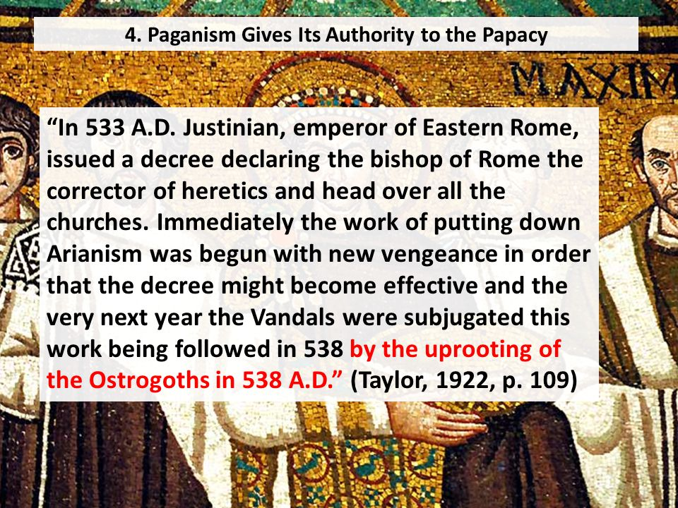 4. Paganism Gives Its Authority to the Papacy In 533 A.D.