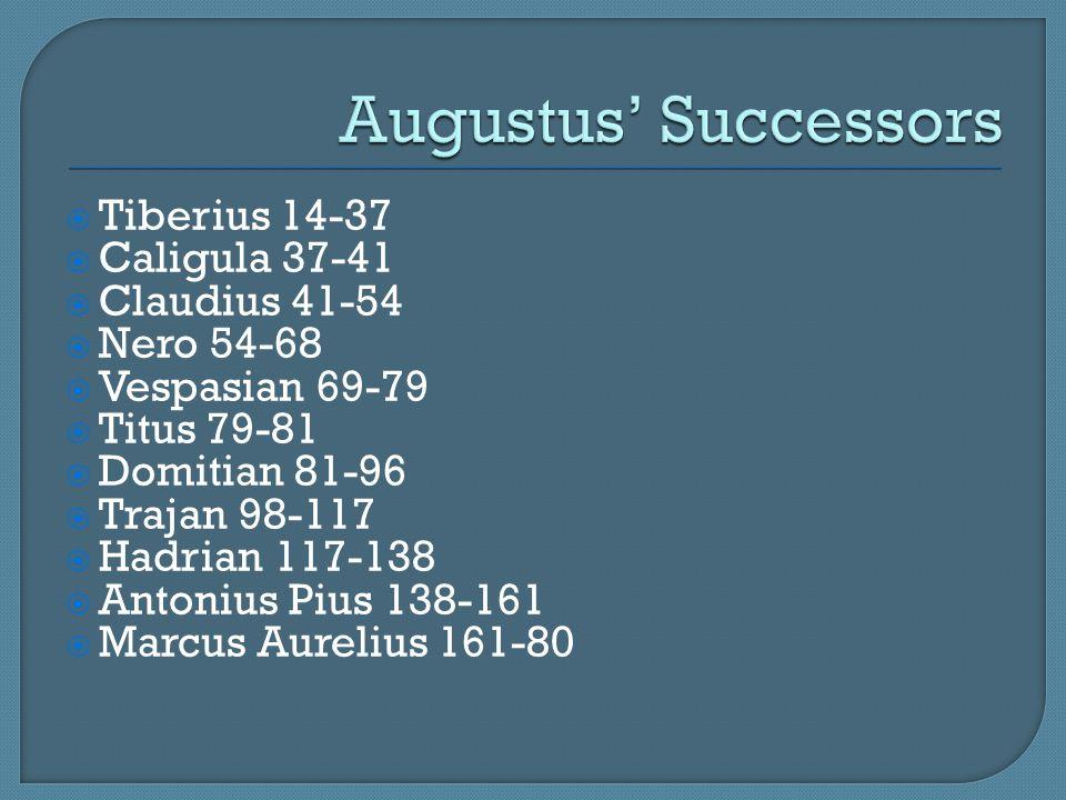  Tiberius 14-37  Caligula 37-41  Claudius 41-54  Nero 54-68  Vespasian 69-79  Titus 79-81  Domitian 81-96  Trajan 98-117  Hadrian 117-138  A