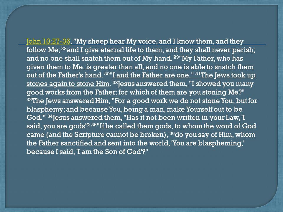 John 10:27-36John 10:27-36,
