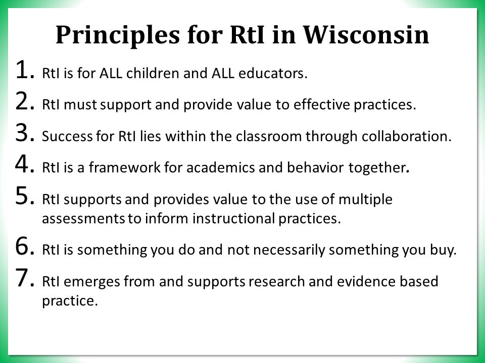 Principles for RtI in Wisconsin 1. RtI is for ALL children and ALL educators.