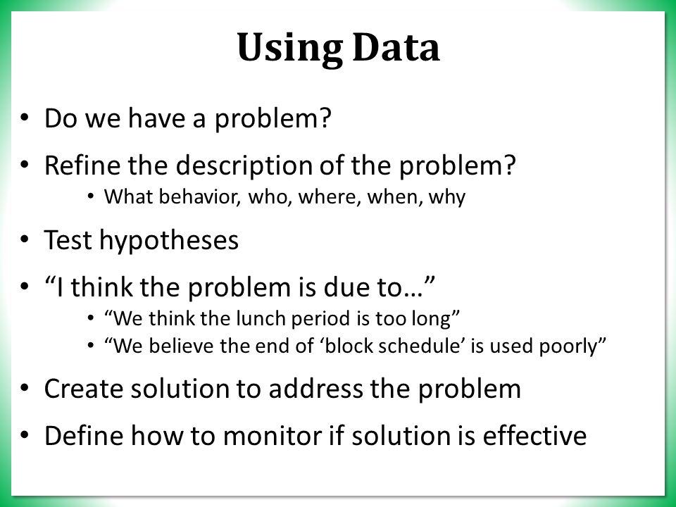 Using Data Do we have a problem. Refine the description of the problem.