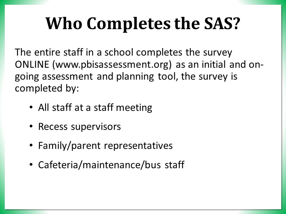 Who Completes the SAS.