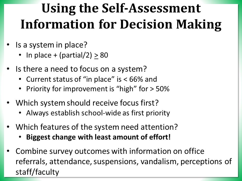 Using the Self-Assessment Information for Decision Making Is a system in place.