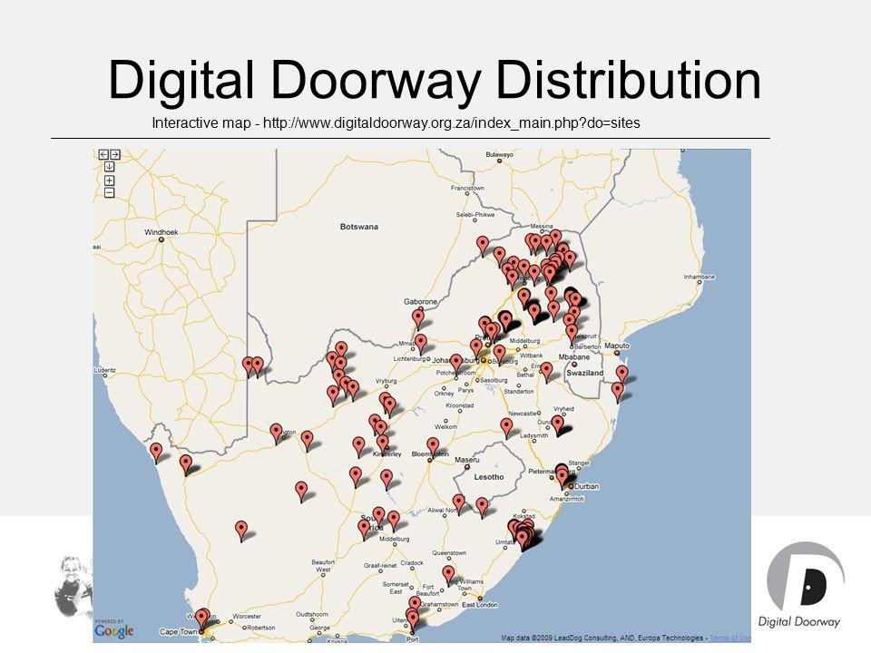 Digital Doorway Distribution Interactive map: http://www.digitaldoorway.org.za/index_main.php?do=sites Interactive map - http://www.digitaldoorway.org