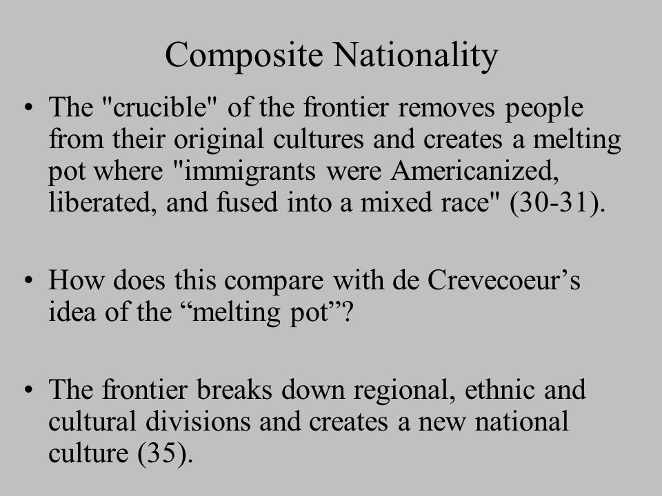 The Relationship of the Frontier to American History and Culture: Composite Nationality Industrial Independence American Political Affairs and Legisla