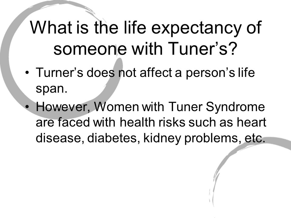 What is the life expectancy of someone with Tuner's.