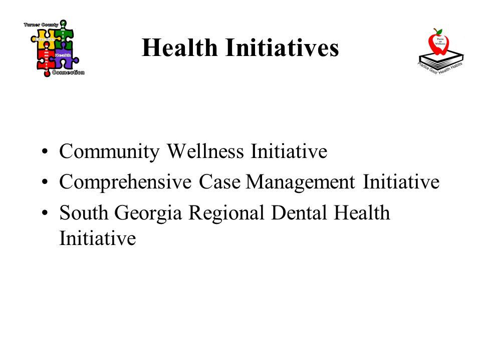 Health Initiatives Community Wellness Initiative Comprehensive Case Management Initiative South Georgia Regional Dental Health Initiative