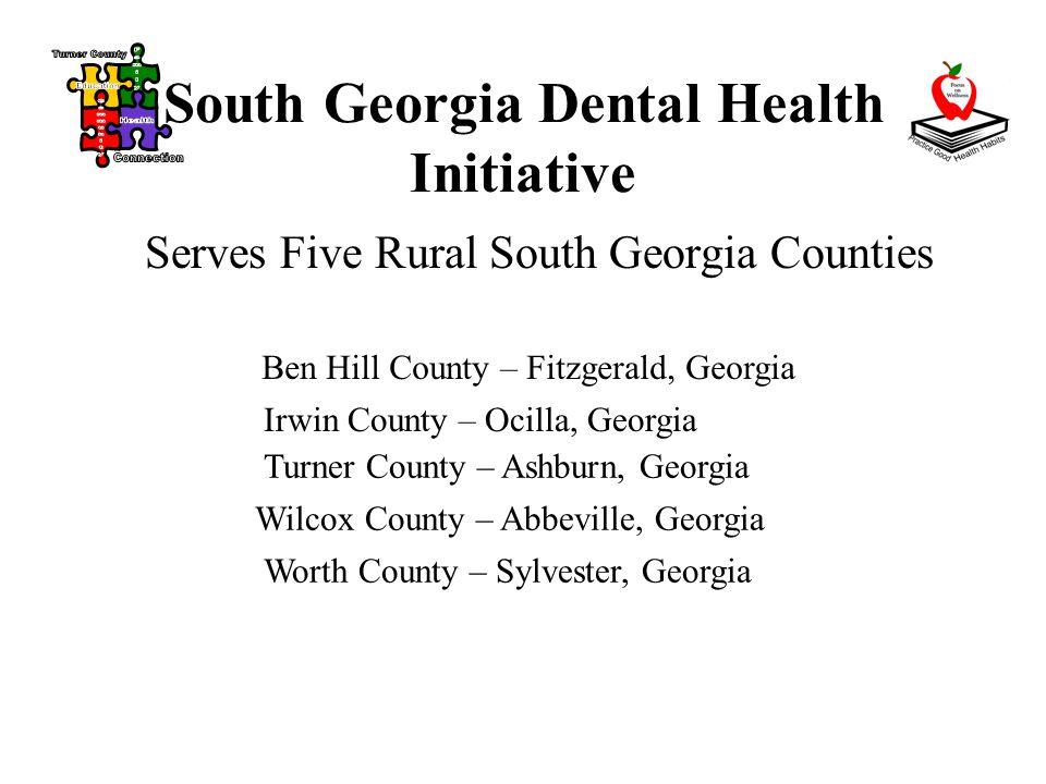 South Georgia Dental Health Initiative Serves Five Rural South Georgia Counties Ben Hill County – Fitzgerald, Georgia Irwin County – Ocilla, Georgia Turner County – Ashburn, Georgia Wilcox County – Abbeville, Georgia Worth County – Sylvester, Georgia