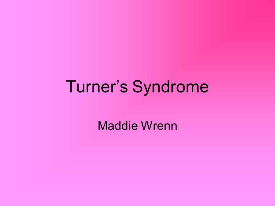 Turner's Syndrome Maddie Wrenn