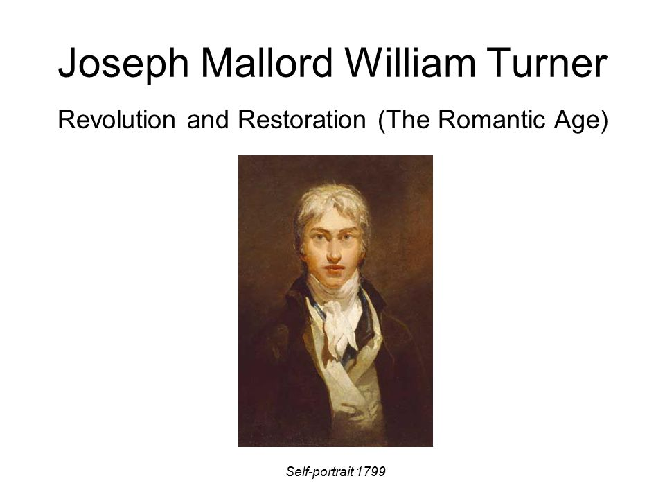 Joseph Mallord William Turner Revolution and Restoration (The Romantic Age) Self-portrait 1799