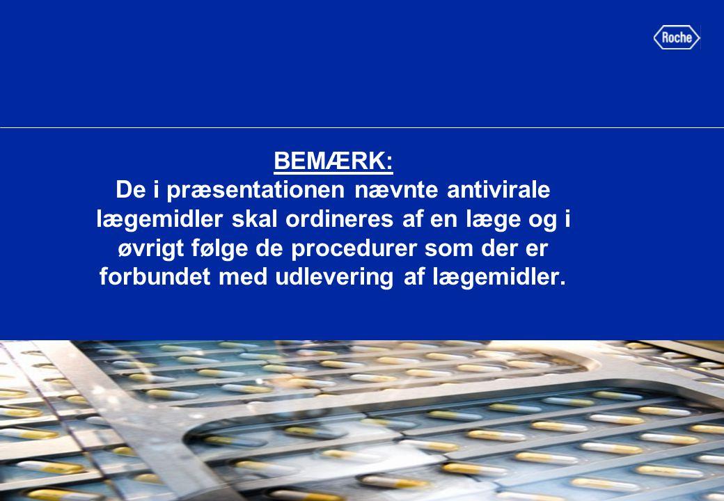 BEMÆRK: De i præsentationen nævnte antivirale lægemidler skal ordineres af en læge og i øvrigt følge de procedurer som der er forbundet med udlevering af lægemidler.