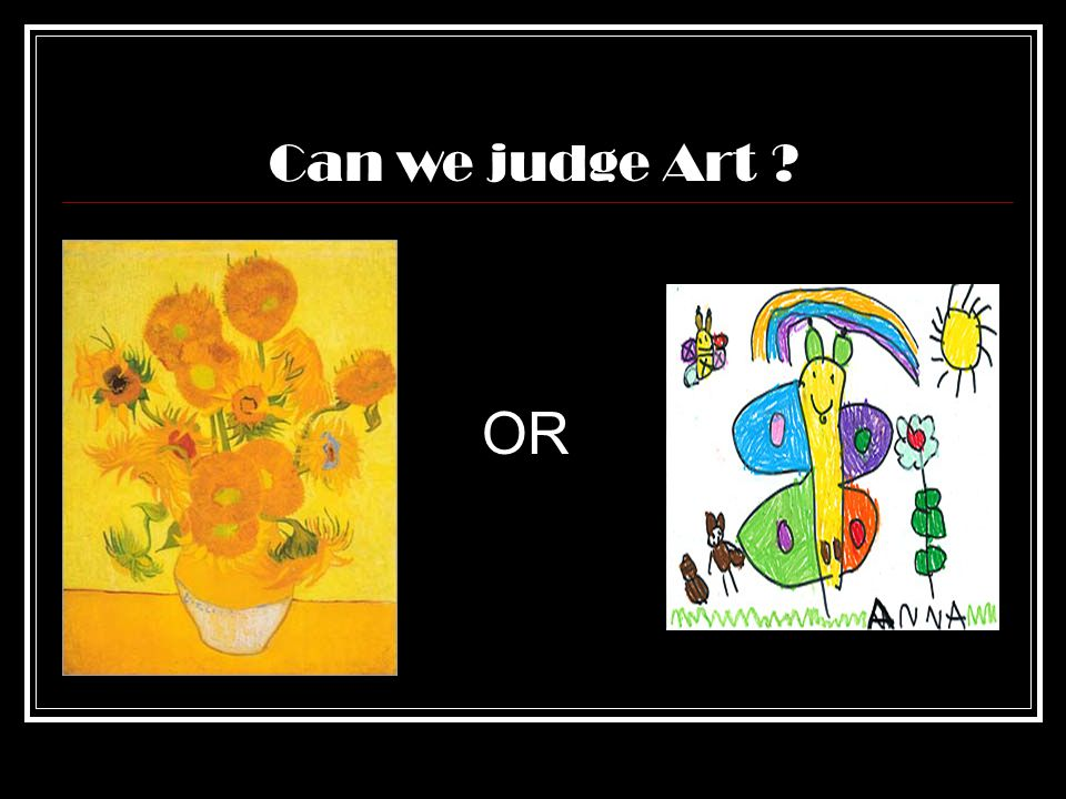 OR Can we judge Art