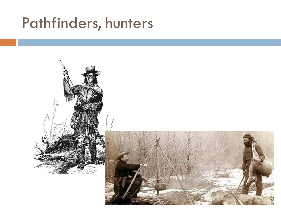 Pathfinders, hunters