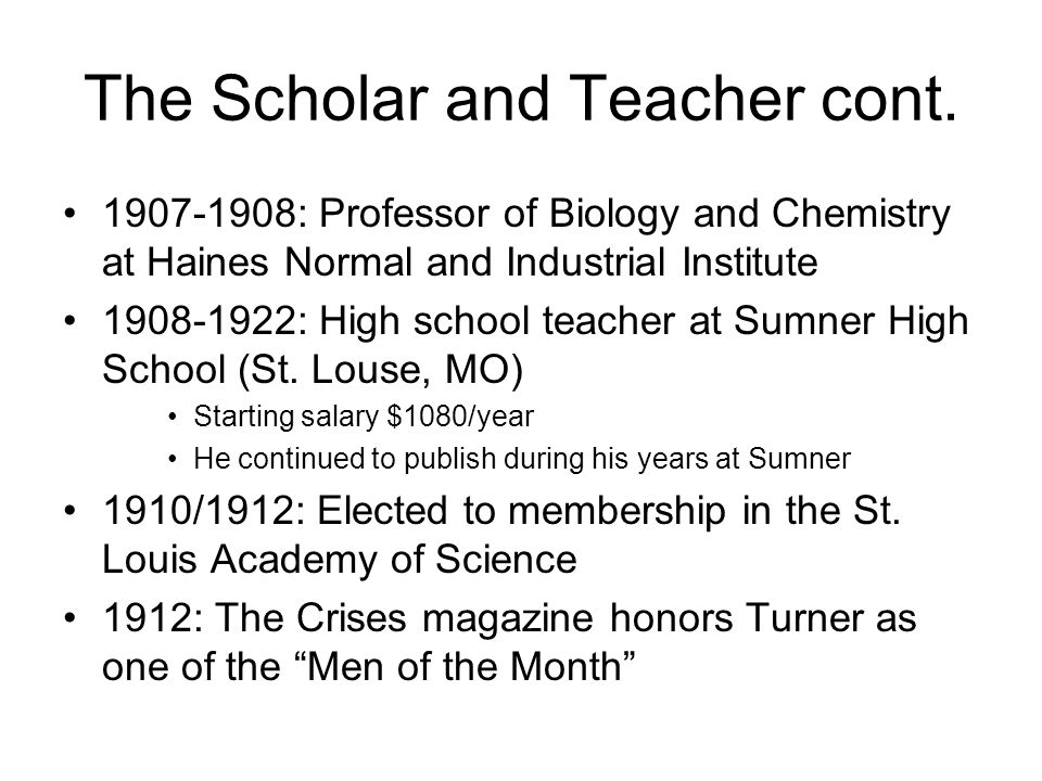 1907-1908: Professor of Biology and Chemistry at Haines Normal and Industrial Institute 1908-1922: High school teacher at Sumner High School (St.