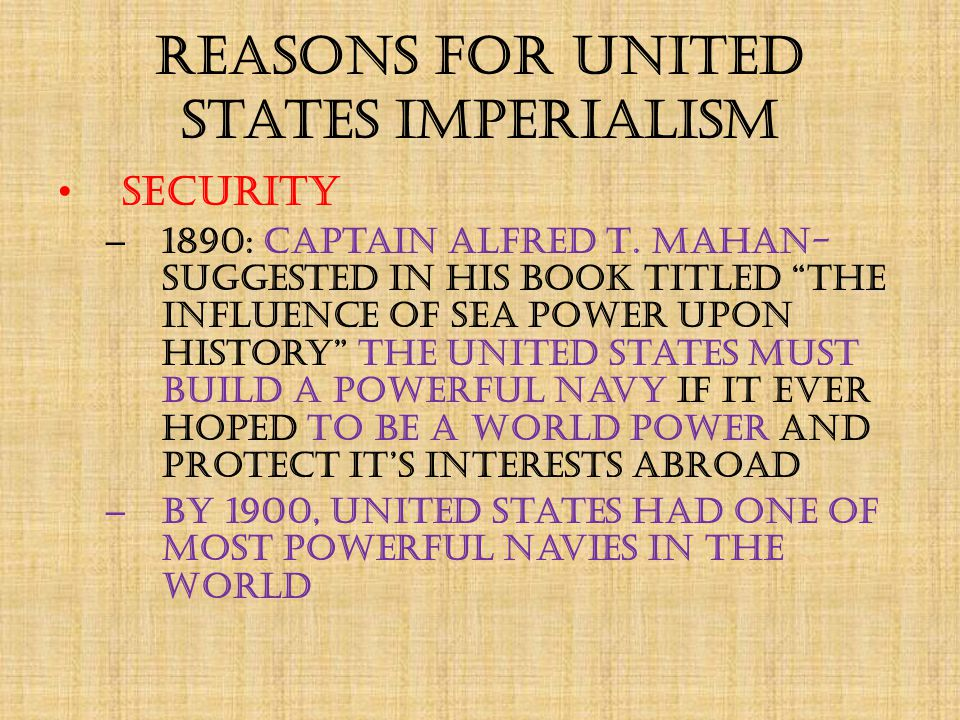 Reasons for United States Imperialism Adventure & Purpose (National Spirit & Destiny) – United States had conquered the western hemisphere, so it was time to tackle the eastern hemisphere – Frederick Jackson Turner 1861-1932: FRONTIER THESIS